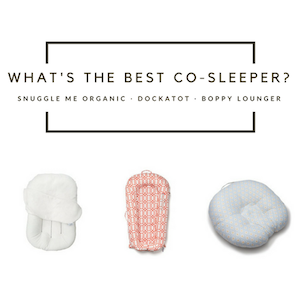 Best Co-Sleeper: Snuggle Me Organic vs Dockatot vs Boppy Lounger