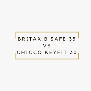 Best Infant Car Seat in 2018: Britax B Safe 35 vs Chicco Keyfit 30