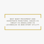 Best Baby Movement and Heartrate Monitors: Snuza vs Owlet vs AngelCare vs Levana