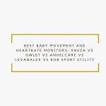Best Baby Movement and Heartrate Monitors: Snuza vs Owlet vs AngelCare vs Levana