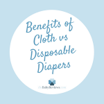 Benefits Of Cloth vs Disposable Diapers
