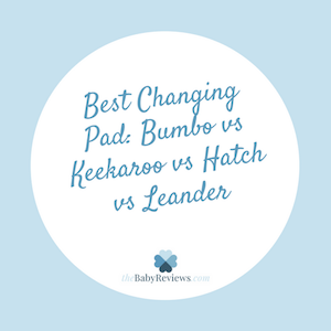 Best Changing Pad: Bumbo vs Keekaroo vs Hatch vs Leander