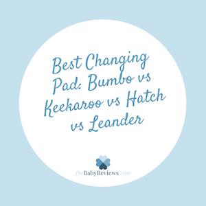 Best Changing Pad: Bumbo vs Keekaroo vs Hatch vs Leander