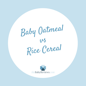 Baby Oatmeal vs Rice Cereal: What's The Difference And When To Start?