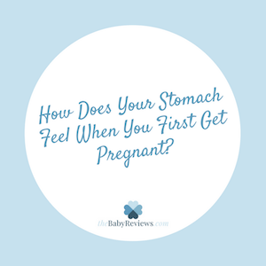 How Does Your Stomach Feel When You First Get Pregnant?
